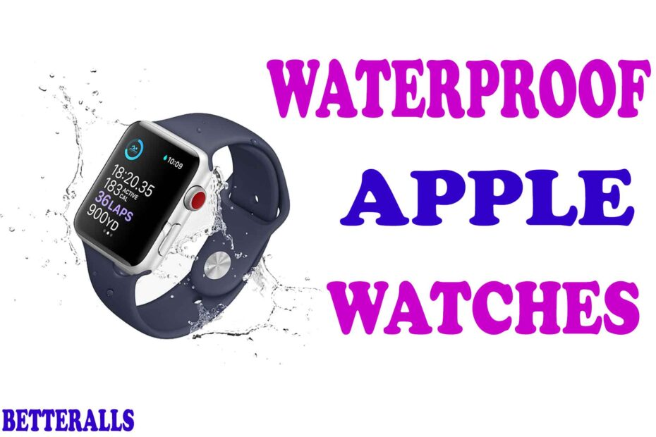 Are Apple Watches Waterproof