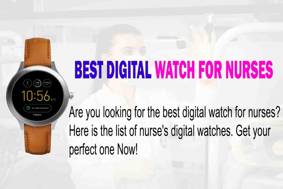 best digital watch for nurses
